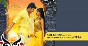 "5 Reasons why you should watch Tulu film ""Yesa"""