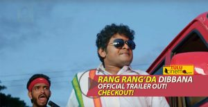Checkout Rang Rang'da Dibbana official trailer