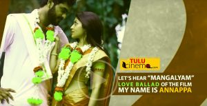 Mangalyam Lyrical Video Song - My Name Is Annappa