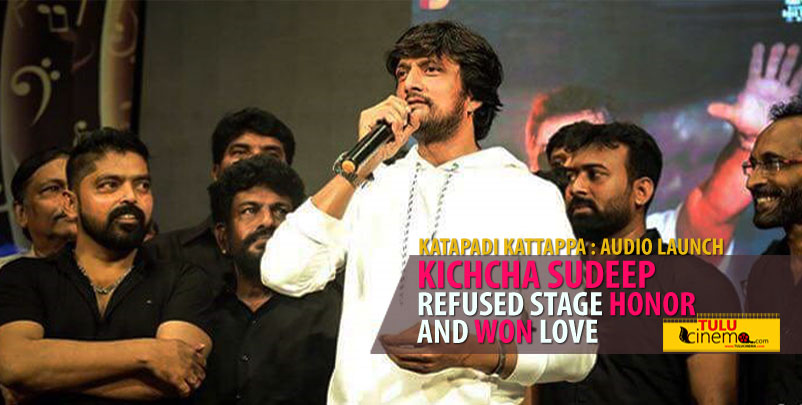 Katapadi Kattapap audio launch: Kiccha Sudeep, refused the stage honor.