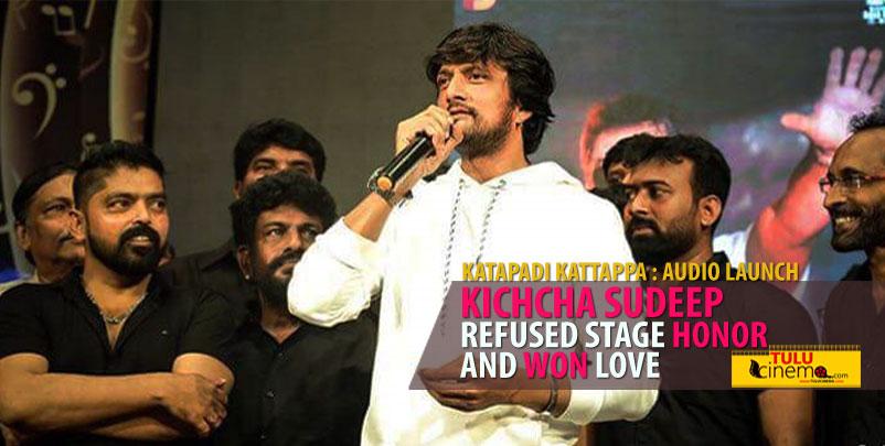 Katapadi Kattapap audio launch: Kiccha Sudeep, refused the stage honor.