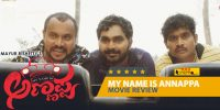 'My Name is Annappa' Movie Review – Brilliant plot and perfection!